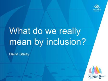 TITLE DATE What do we really mean by inclusion? David Staley.