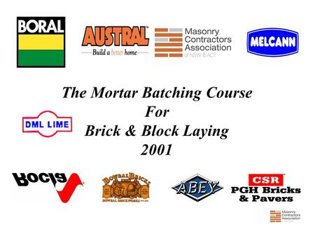 The Mortar Batching Course For Brick & Block Laying 2001.