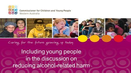 Including young people in the discussion on reducing alcohol-related harm.