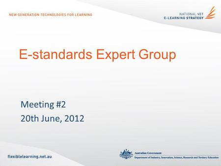 E-standards Expert Group Meeting #2 20th June, 2012.