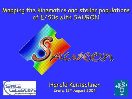 Crete, 1/24 Mapping the kinematics and stellar populations of E/S0s with SAURON Harald Kuntschner Crete, 12 th August 2004.