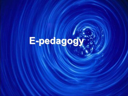 E-pedagogy. Two areas of development for Online Instruction Two areas of development for Online Instruction Technical Skills An Understanding of E-pedagogy.