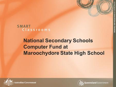 National Secondary Schools Computer Fund at Maroochydore State High School.