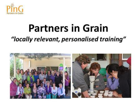 "Partners in Grain ""locally relevant, personalised training"""