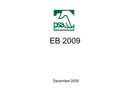 "EB 2009 December 2009. Current EA expires 21 December 2009 PSA negotiating framework established by Worksite Reps & Council for the best possible ""package"""