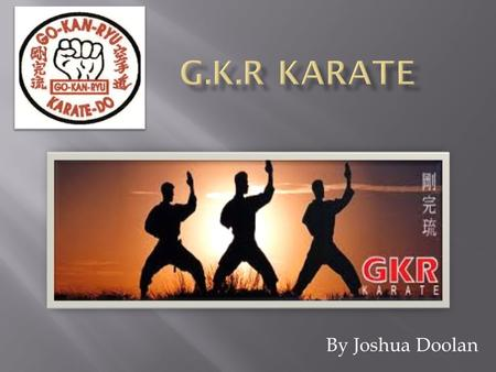 By Joshua Doolan Karate is a Japanese type off martial arts it includes self-defence, combos and discipline. G.K.R Karate is spread through-out Australia.