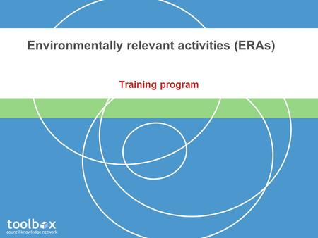 Environmentally relevant activities (ERAs) Training program.