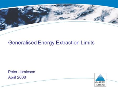 Job number/BT/ serial number/ page number Generalised Energy Extraction Limits Peter Jamieson April 2008.
