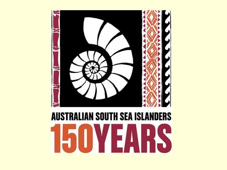 What is ASSI 150 ? ASSI – Australian South Sea Islanders
