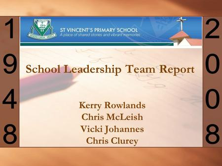 School Leadership Team Report Kerry Rowlands Chris McLeish Vicki Johannes Chris Clurey.