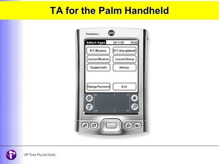 TA for the Palm Handheld ******* VIP Tone Pty Ltd (Aust)