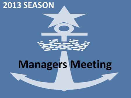 "2013 SEASON Managers Meeting. ""True knowledge exists in knowing that you know nothing"" Socrates."