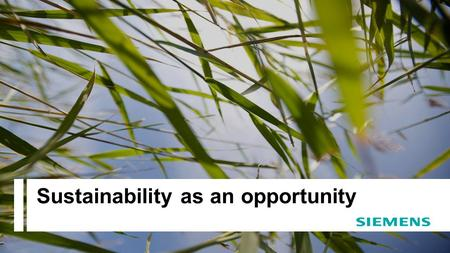 Page 1© Siemens Ltd 2012. All rights reserved Sustainability as an opportunity.