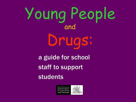 Young People and Drugs: a guide for school staff to support students.