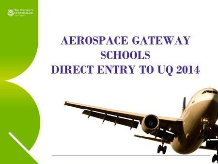 AEROSPACE GATEWAY SCHOOLS DIRECT ENTRY TO UQ 2014.