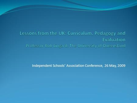 Independent Schools' Association Conference, 26 May, 2009.