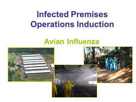 Infected Premises Operations Induction Avian Influenza.
