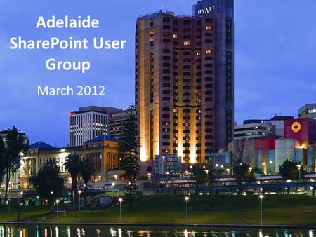 Adelaide SharePoint User Group March 2012. SharePoint Conference Largest event so far Pre & Post Conference Events 3 Streams + Product Stream.