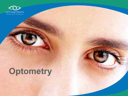 Optometry. Optometrists Provide a comprehensive visual examination Detect and diagnose eye health problems Prescribe and supply spectacles and contact.