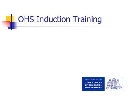 OHS Induction Training. Learning outcomes At the end of the session participants will: demonstrate an understanding of the OHS responsibilities of employers.