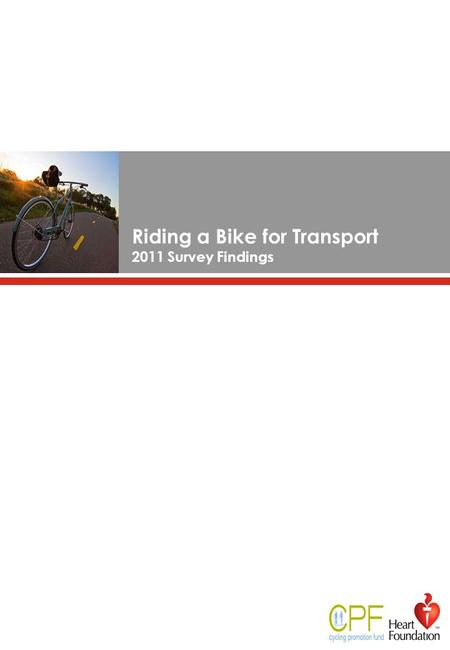 Riding a Bike for Transport 2011 Survey Findings.