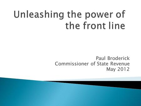 Paul Broderick Commissioner of State Revenue May 2012.