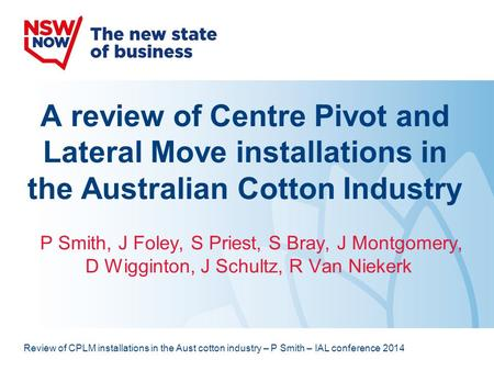 A review of Centre Pivot and Lateral Move installations in the Australian Cotton Industry P Smith, J Foley, S Priest, S Bray, J Montgomery, D Wigginton,