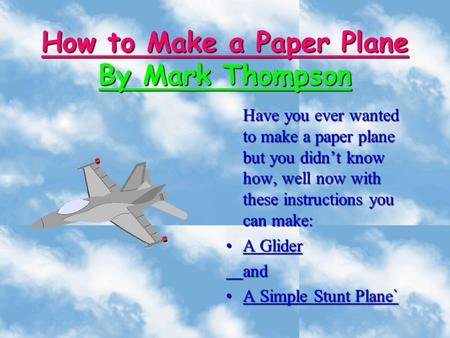 How to Make a Paper Plane By Mark Thompson