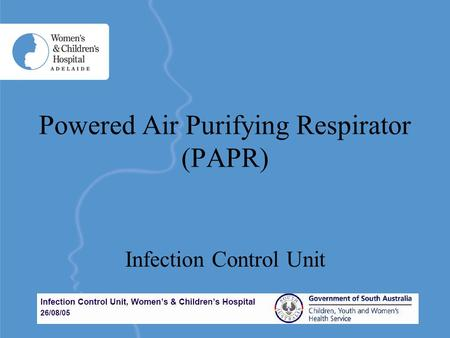 Powered Air Purifying Respirator (PAPR) Infection Control Unit.