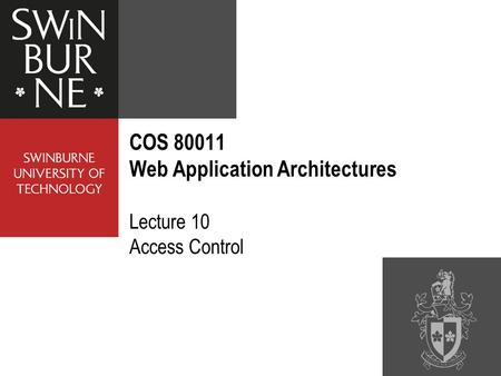 COS 80011 Web Application Architectures Lecture 10 Access Control.