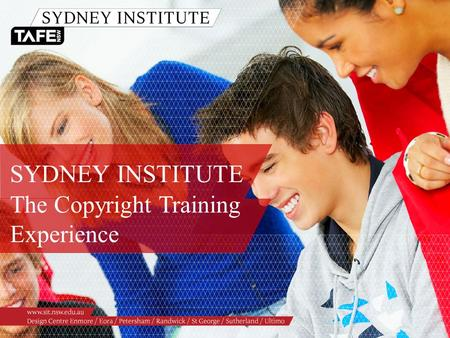 SYDNEY INSTITUTE The Copyright Training Experience.