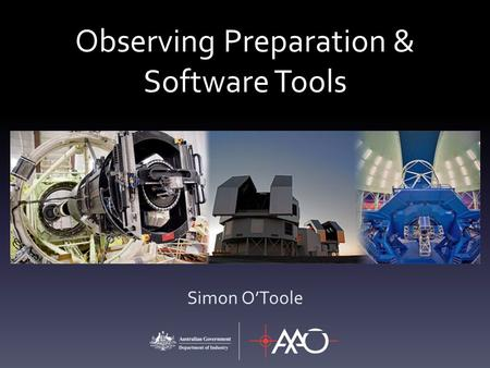 Observing Preparation & Software Tools Simon O'Toole.