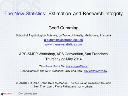 The New Statistics: Estimation and Research Integrity 1 Geoff Cumming School of Psychological Science, La Trobe University, Melbourne, Australia