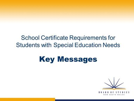 School Certificate Requirements for Students with Special Education Needs Key Messages.