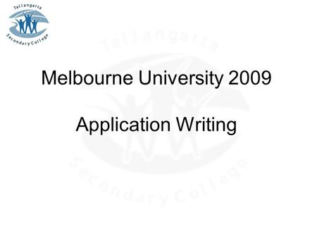 Melbourne University 2009 Application Writing. Application Process Current school-based vacancies are advertised on recruitment online. Applications should.