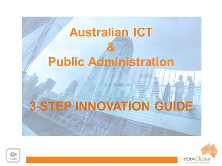 0 Australian ICT & Public Administration 3-STEP INNOVATION GUIDE.