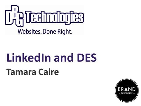 LinkedIn and DES Tamara Caire. 1. Start with a Plan.