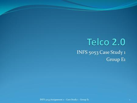INFS 5053 Case Study 1 Group E1 INFS 5053 Assignment 2 – Case Study 1 - Group E11.