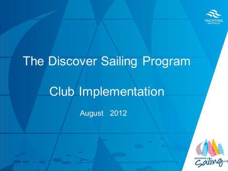 TITLE DATE The Discover Sailing Program Club Implementation August 2012.