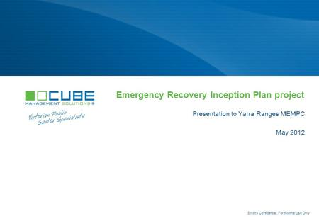 Confidential · Pacific Dunlop Limited · Andersen Consulting Emergency Recovery Inception Plan project Presentation to Yarra Ranges MEMPC May 2012 Strictly.