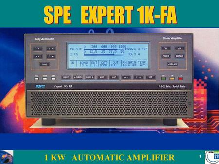 1 KW AUTOMATIC AMPLIFIER 1. 2 SPE is a company with private capital that operates on the TLC business since 1975 planning and realizing electronic systems.