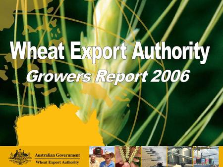 WEA's Statement to Senate The WEA currently has two responsibilities: –Monitoring AWB(I)'s export performance and reporting on benefits to growers, and.