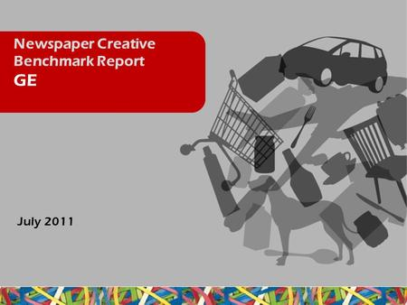 Newspaper Creative Benchmark Report GE July 2011.
