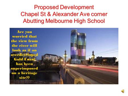 Proposed Development Chapel St & Alexander Ave corner Abutting Melbourne High School.