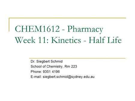 CHEM Pharmacy Week 11: Kinetics - Half Life
