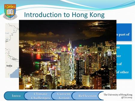 Introduction to Hong Kong 6.98 million people 1104 km2 Asian Financial Centre subtropical climate Geography  on the southeastern part of China Geography.
