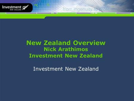 New Zealand Overview Nick Arathimos Investment New Zealand Investment New Zealand.