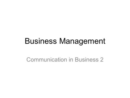 Business Management Communication in Business 2.