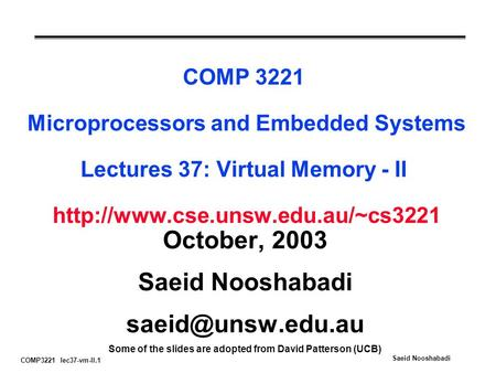 COMP3221 lec37-vm-II.1 Saeid Nooshabadi COMP 3221 Microprocessors and Embedded Systems Lectures 37: Virtual Memory - II