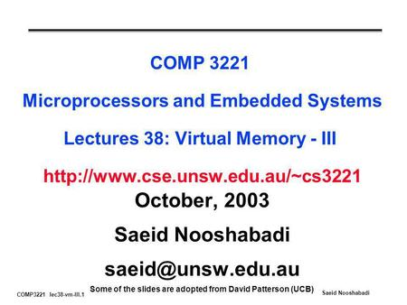 COMP3221 lec38-vm-III.1 Saeid Nooshabadi COMP 3221 Microprocessors and Embedded Systems Lectures 38: Virtual Memory - III